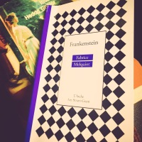 Premières lignes/first lines#4, Frankenstein, Fabrice Melquiot, L'Arche