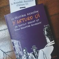 Premières lignes #9 la résistible ascension d'Arturo Ui, Bertolt Brecht, Simon Benattar-Bourgeay, L'Arche