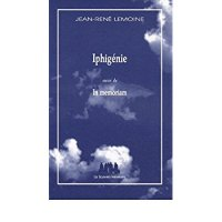 À écouter, à lire (à voir) #6, Iphigénie, de Jean-René Lemoine, Les Solitaires Intempestifs, réalisation François Christophe, France Culture